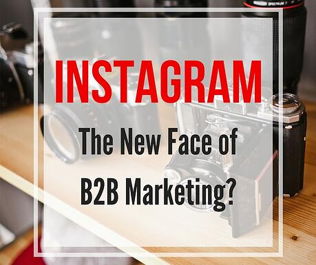Instagram_the_New_Face_of_B2B_Marketing.jpg